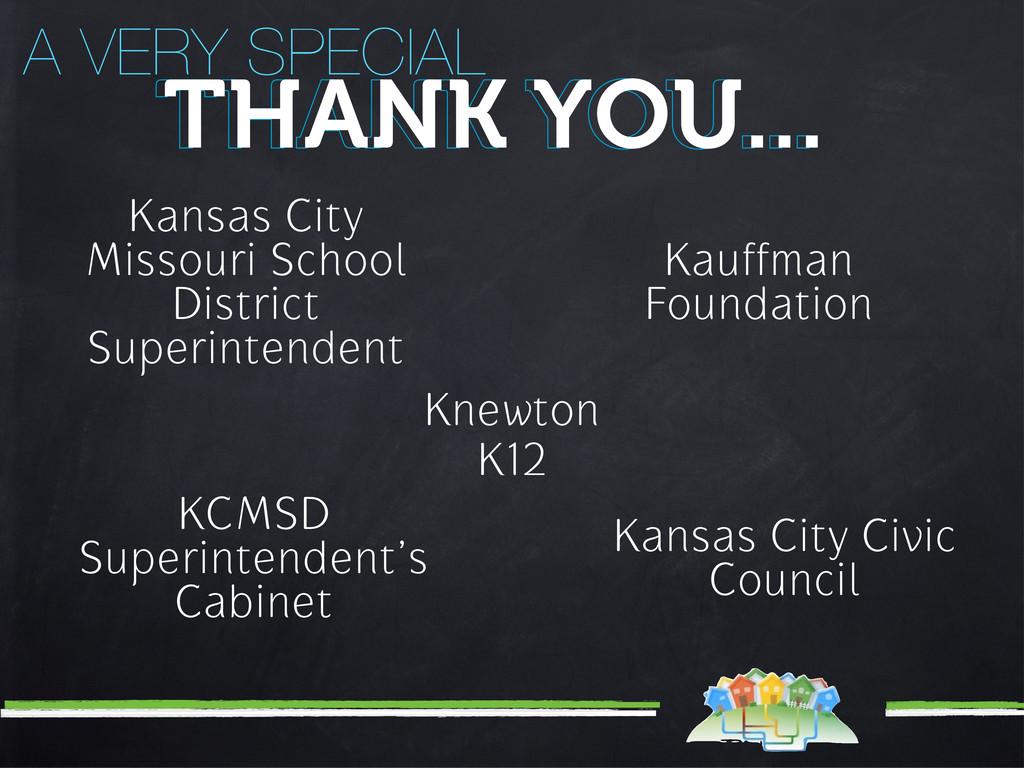 A VERY SPECIAL THANK YOU... THANK YOU... Kansas...