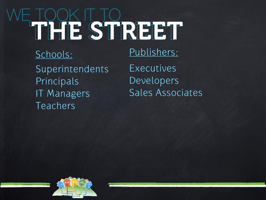Schools: WE TOOK IT TO THE STREET THE STREET Su...