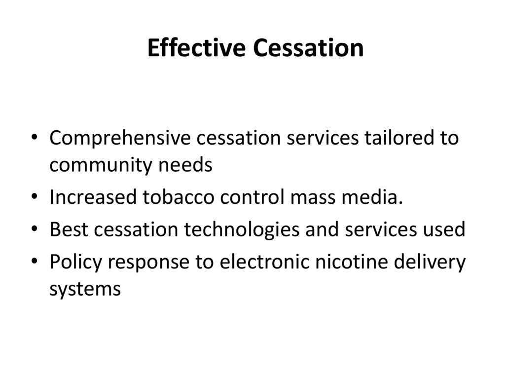 Effective Cessation • Comprehensive cessation s...