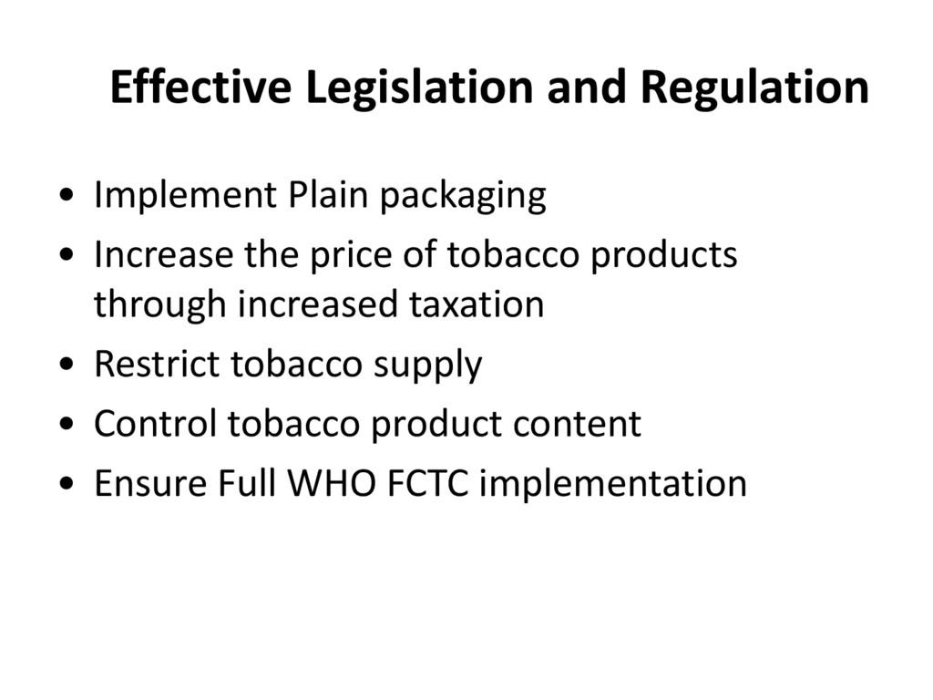 Effective Legislation and Regulation • Implemen...
