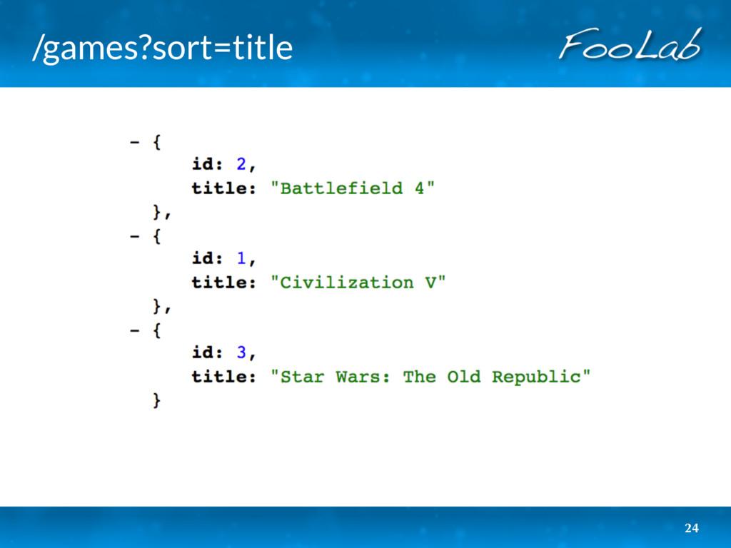 /games?sort=title 24