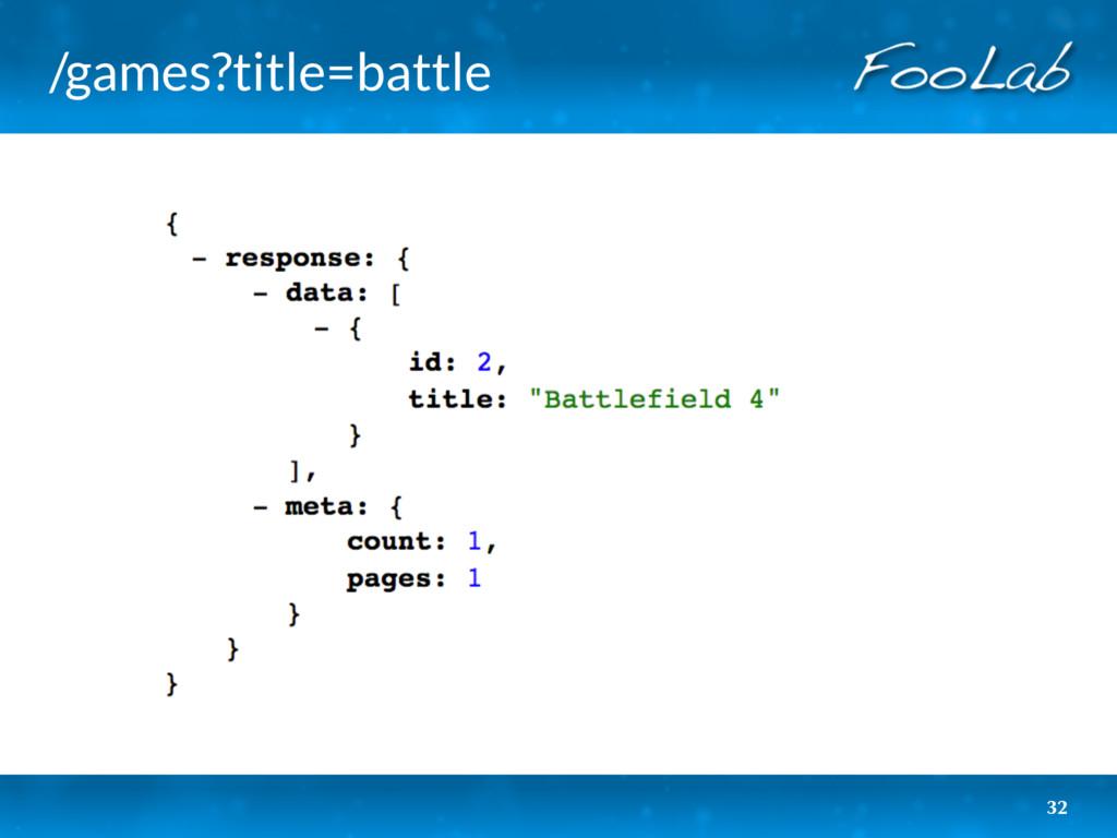 /games?title=battle 32