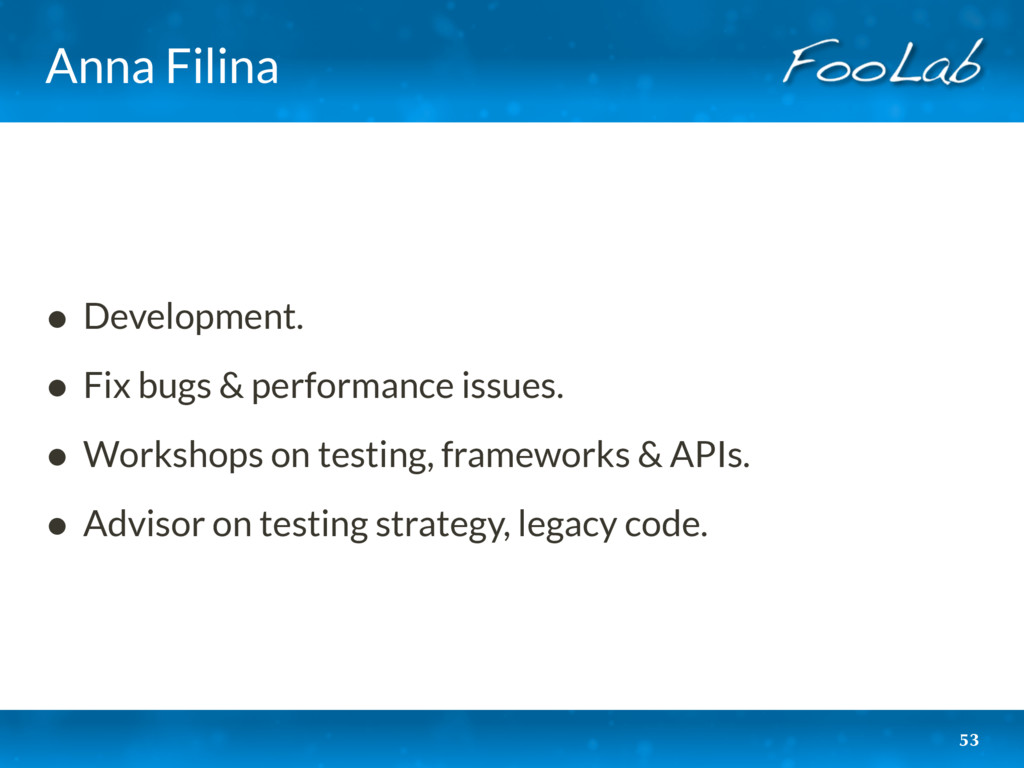 Anna Filina • Development. • Fix bugs & perform...