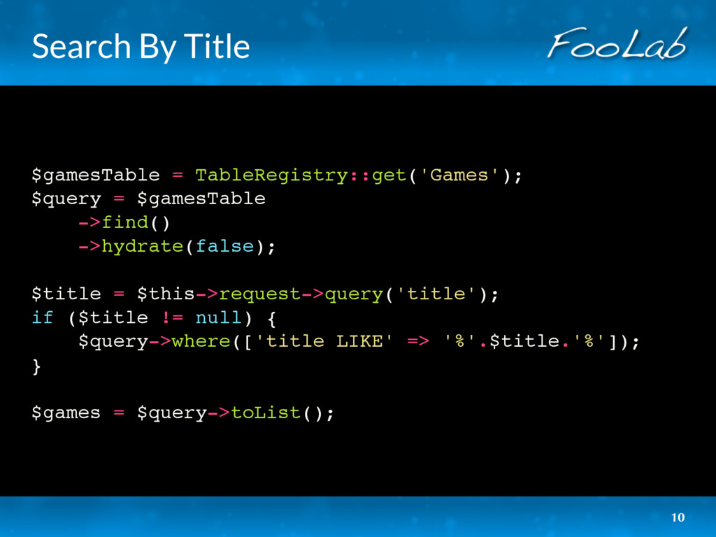 Search By Title $gamesTable = TableRegistry::ge...