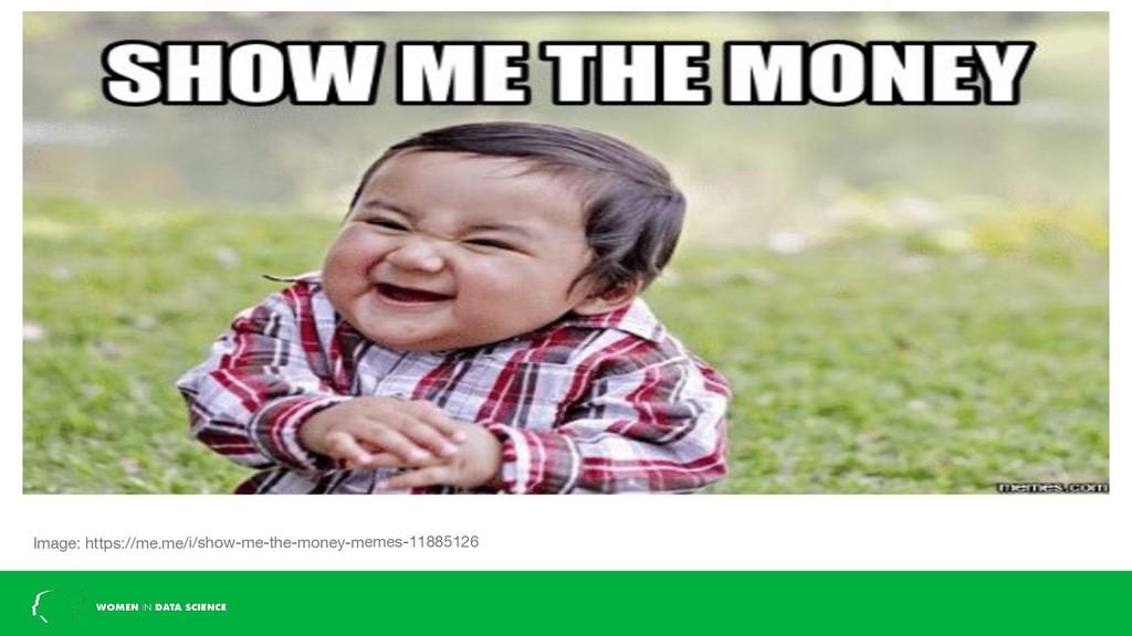 Image: https://me.me/i/show-me-the-money-memes-...