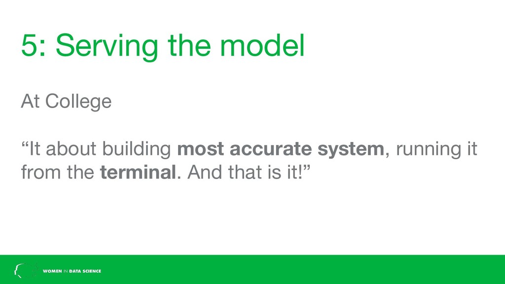 """5: Serving the model At College """"It about build..."""
