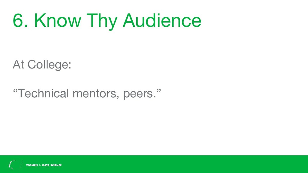 """6. Know Thy Audience At College: """"Technical men..."""