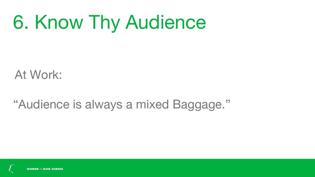 """6. Know Thy Audience At Work: """"Audience is alwa..."""
