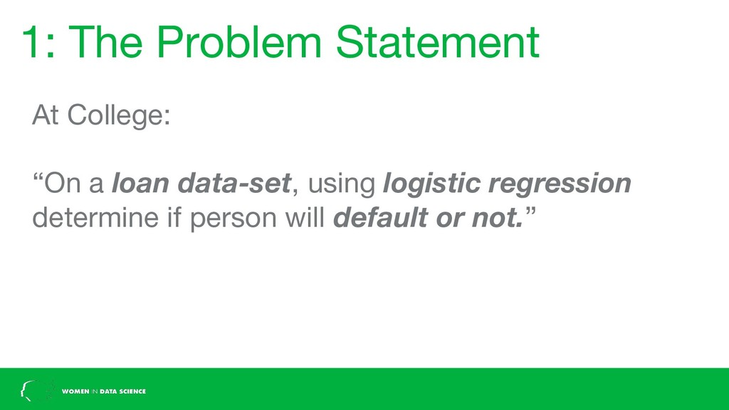"""1: The Problem Statement At College: """"On a loan..."""