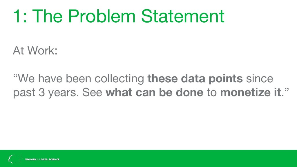 """1: The Problem Statement At Work: """"We have been..."""