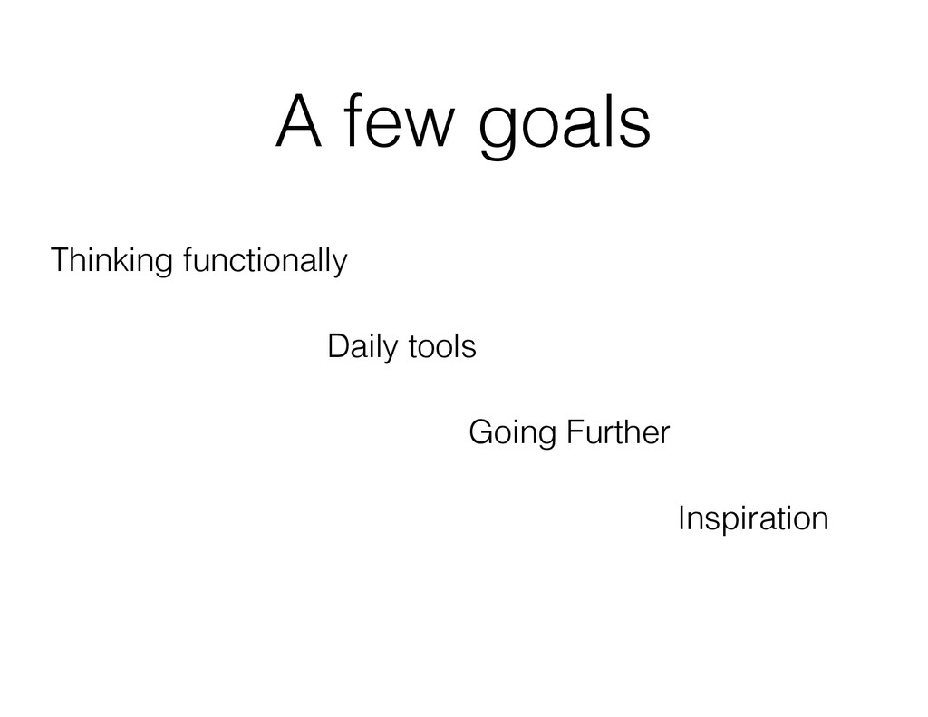 A few goals Daily tools Going Further Thinking ...