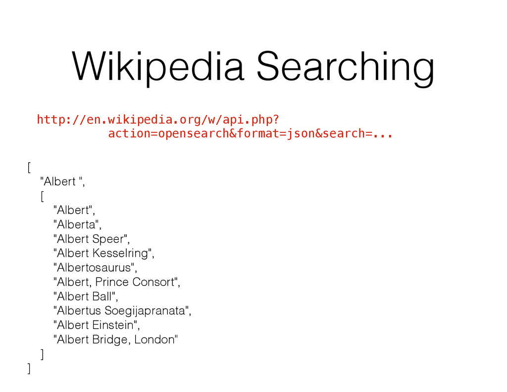 Wikipedia Searching http://en.wikipedia.org/w/a...