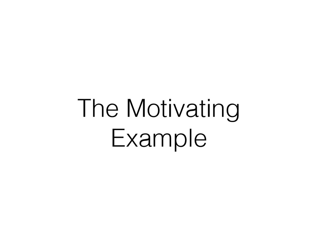 The Motivating Example