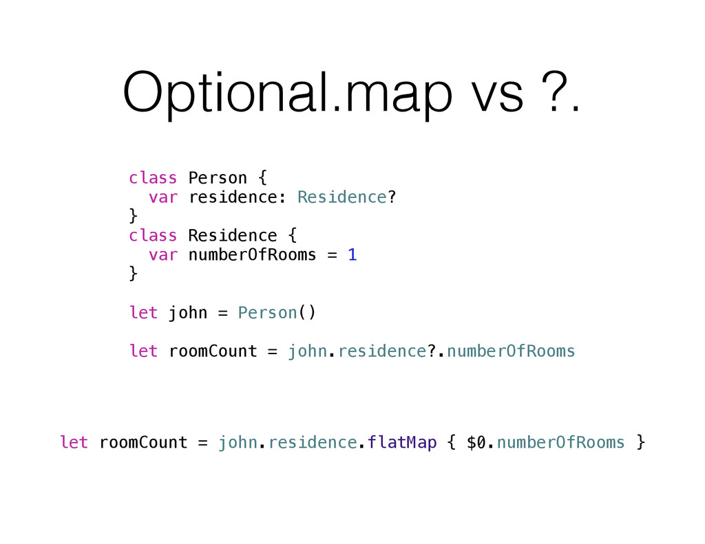 Optional.map vs ?. class Person { var residence...