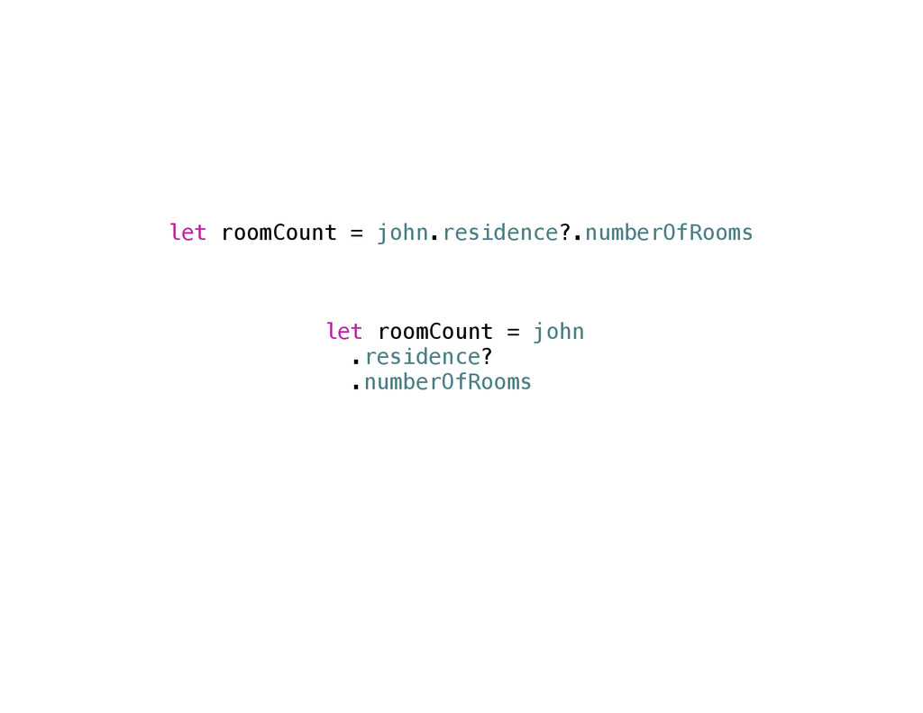 let roomCount = john.residence?.numberOfRooms l...
