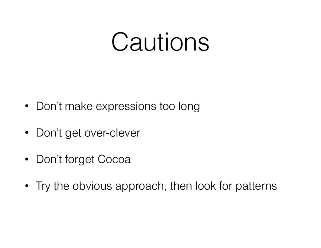 Cautions • Don't make expressions too long • Do...