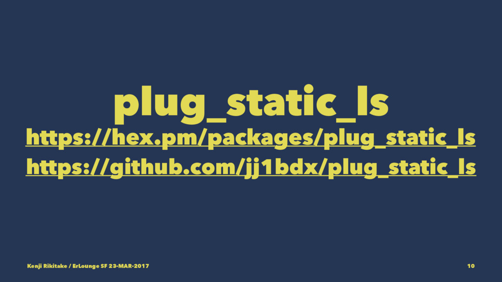 plug_static_ls https://hex.pm/packages/plug_sta...