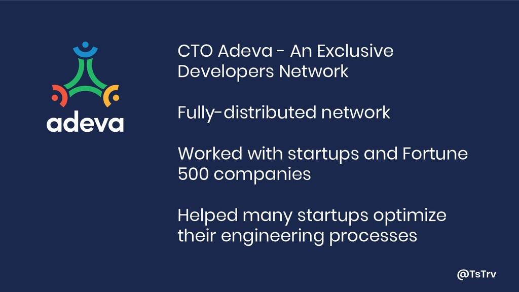 @TsTrv CTO Adeva - An Exclusive Developers Netw...