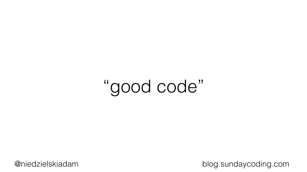 "@niedzielskiadam blog.sundaycoding.com ""good co..."