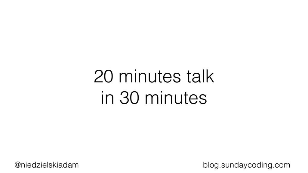 @niedzielskiadam blog.sundaycoding.com 20 minut...