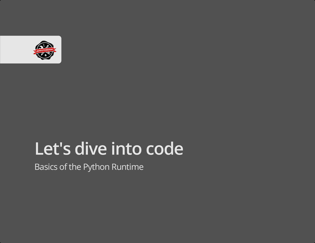 Let's dive into code Basics of the Python Runti...