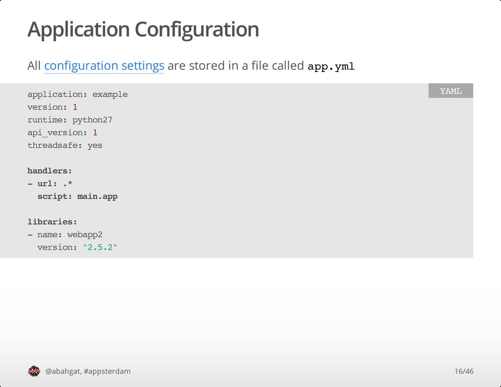 Application Configuration All configuration set...