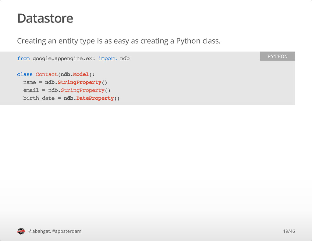 Datastore Creating an entity type is as easy as...