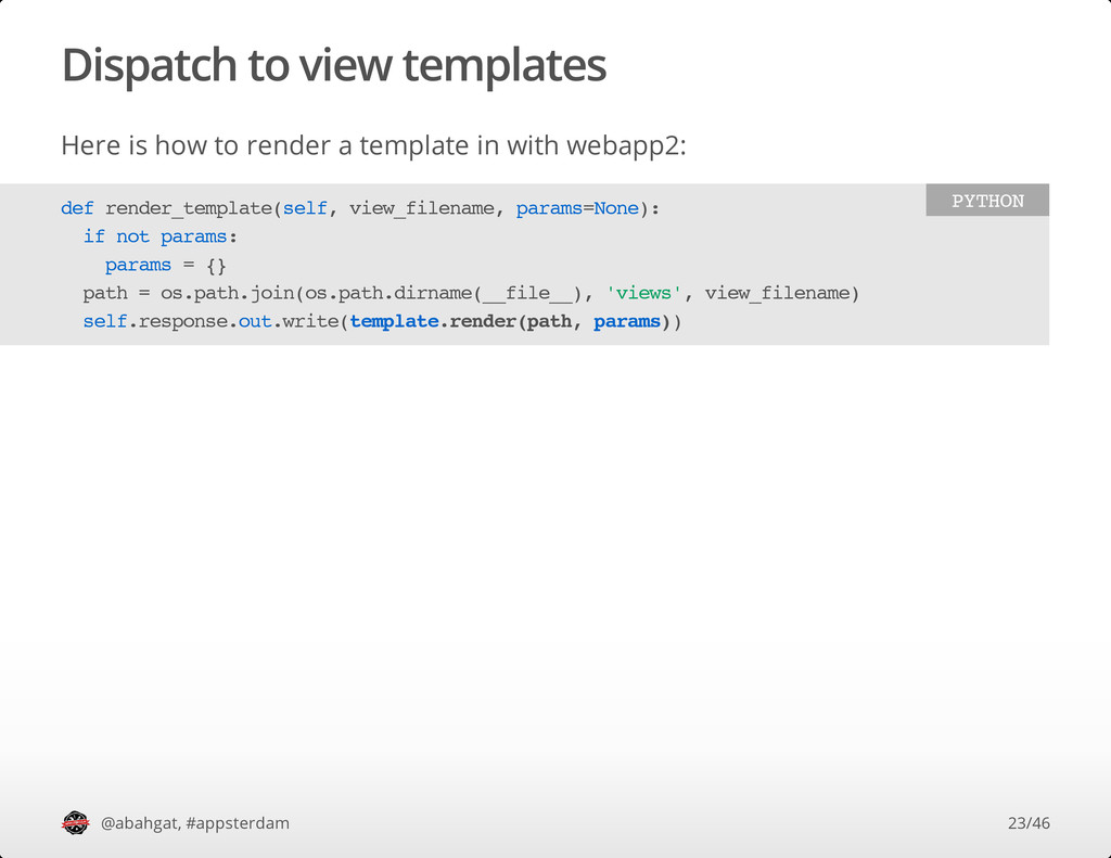 Dispatch to view templates Here is how to rende...