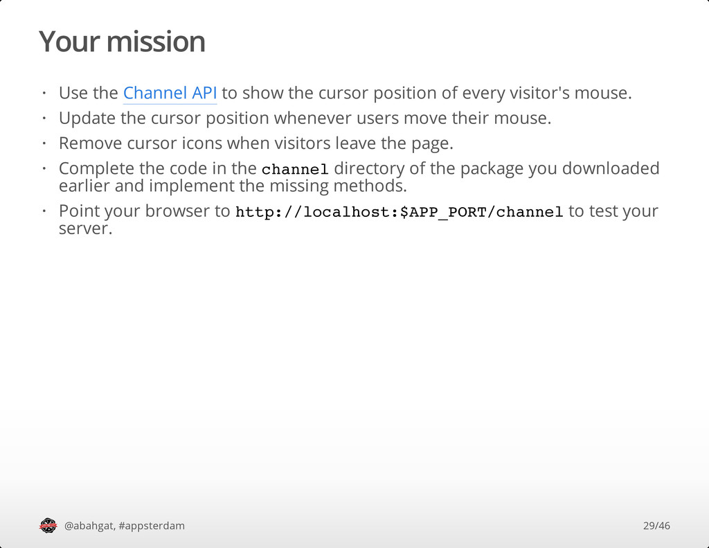 Your mission @abahgat, #appsterdam Use the Chan...