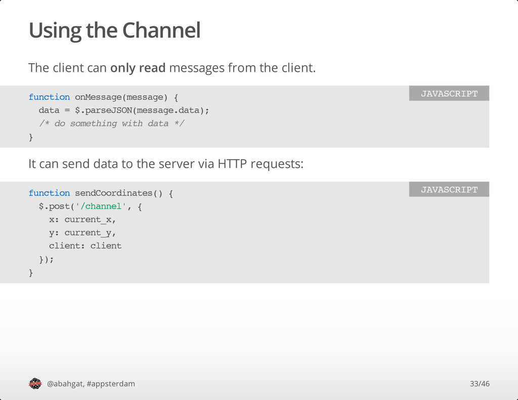 Using the Channel The client can only read mess...