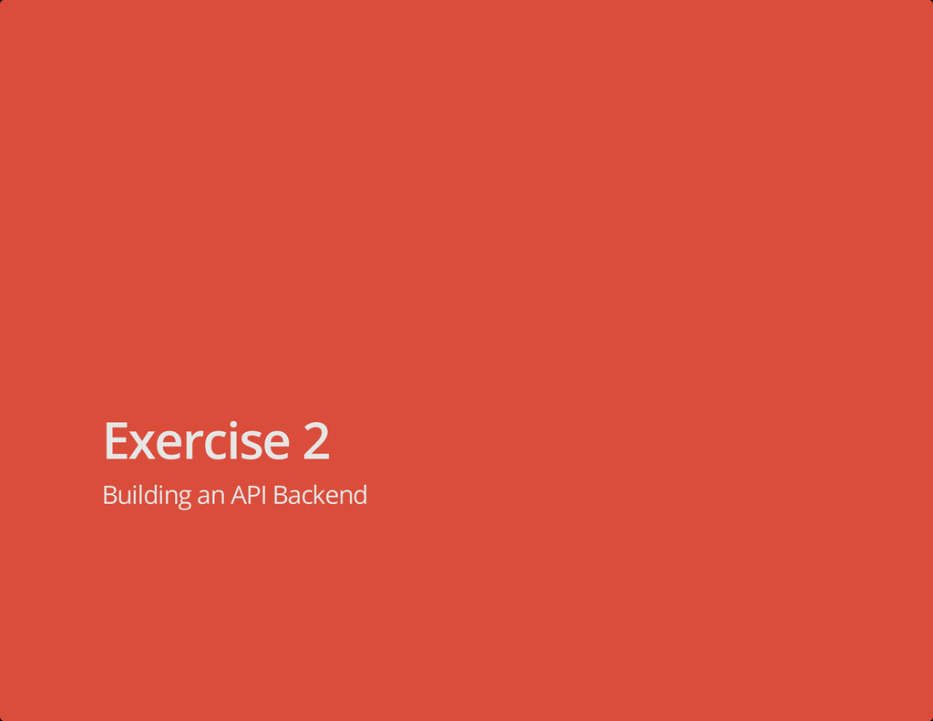 Exercise 2 Building an API Backend