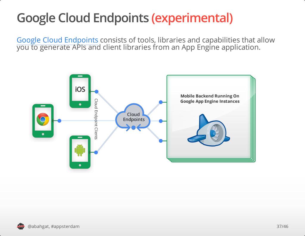 Google Cloud Endpoints (experimental) Google Cl...