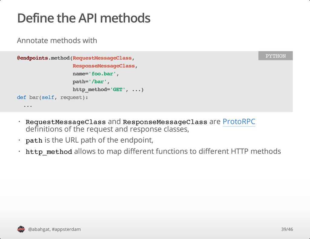 Define the API methods Annotate methods with @a...
