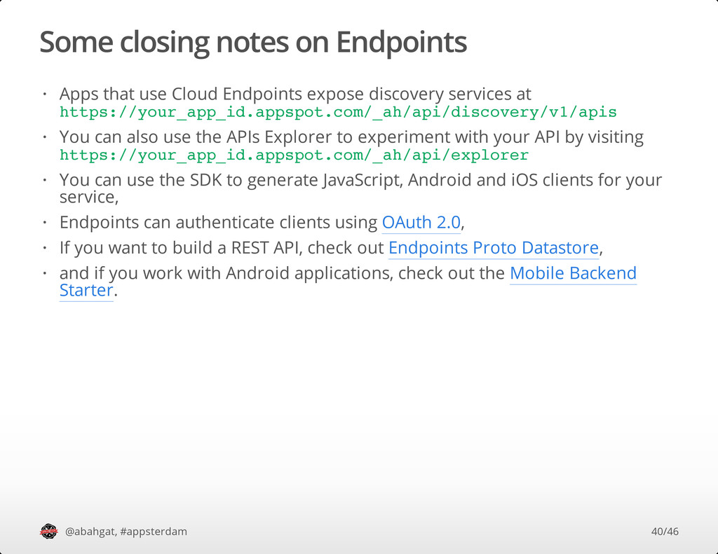 Some closing notes on Endpoints @abahgat, #apps...