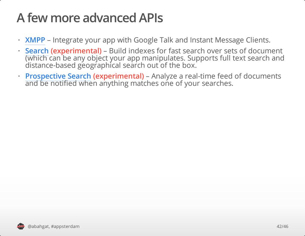 A few more advanced APIs @abahgat, #appsterdam ...