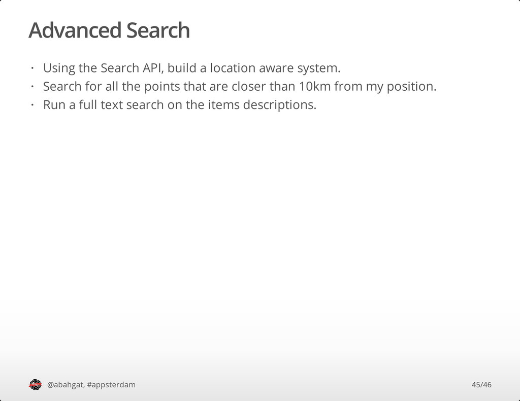 Advanced Search @abahgat, #appsterdam Using the...