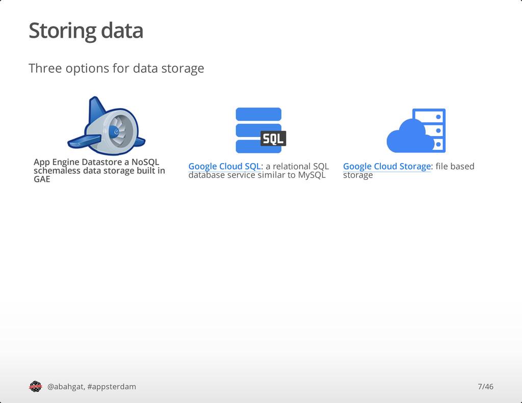 Storing data Three options for data storage App...