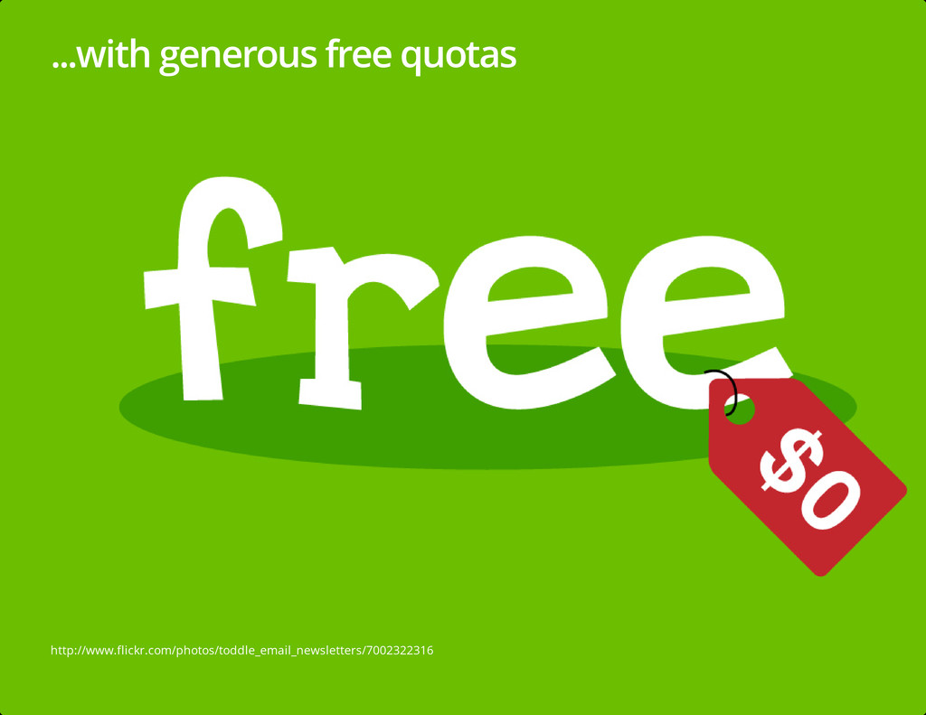 ...with generous free quotas http://www.flickr....