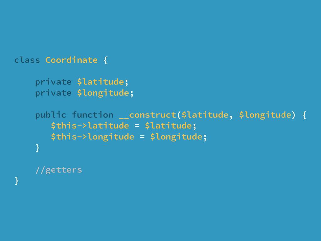 class Coordinate { private $latitude; private $...