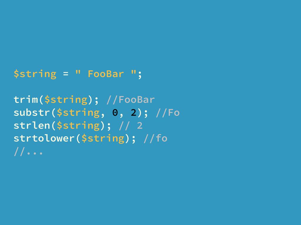 "$string = "" FooBar ""; trim($string); //FooBar s..."