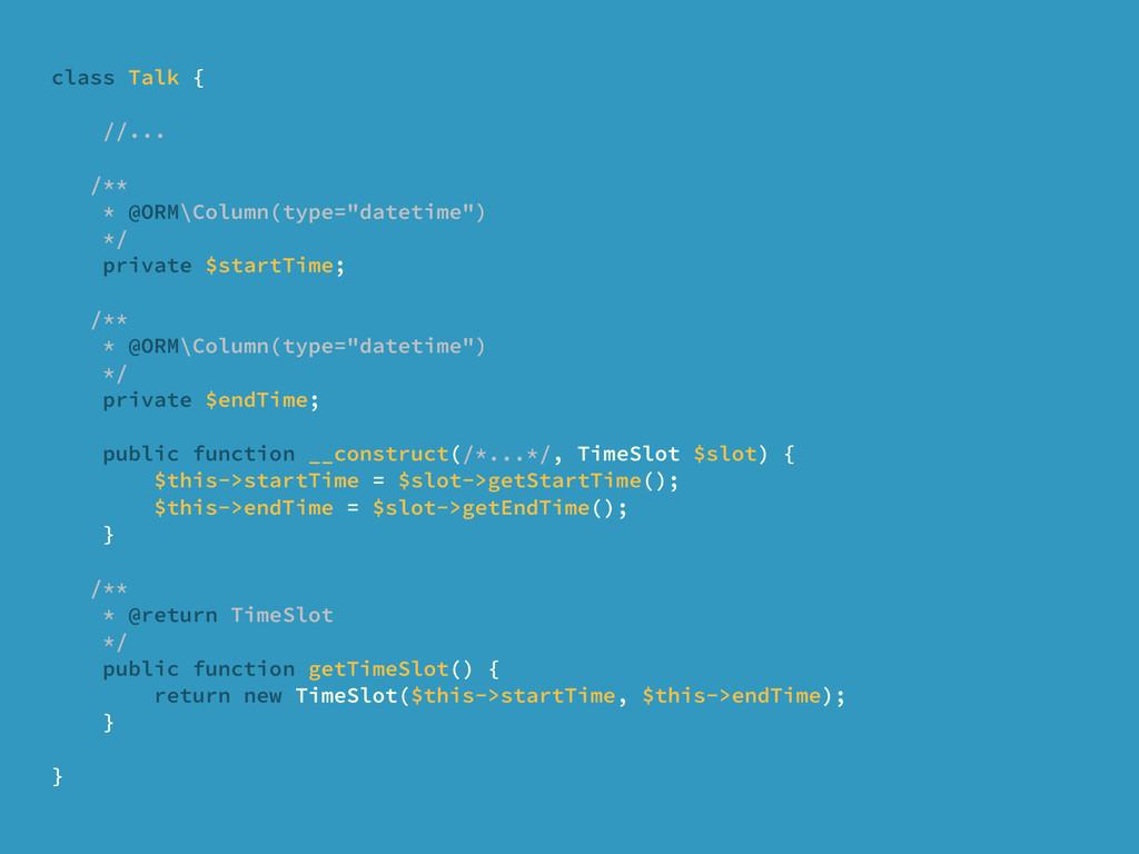 """class Talk { //... /** * @ORM\Column(type=""""date..."""