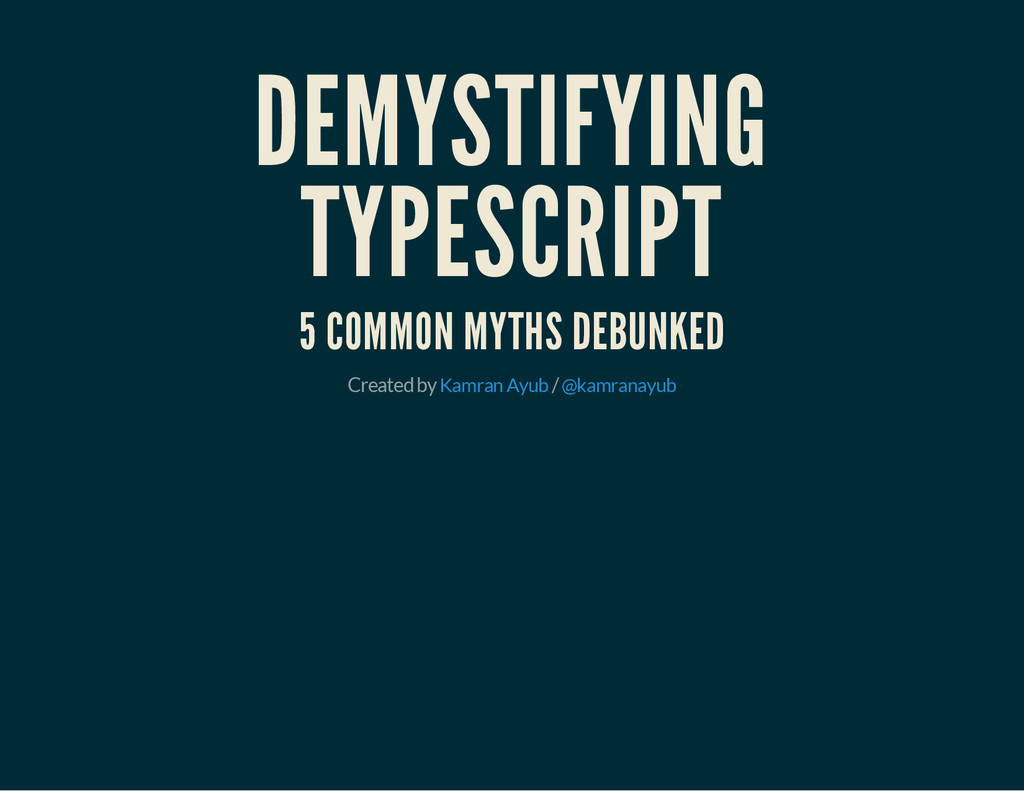 DEMYSTIFYING TYPESCRIPT 5 COMMON MYTHS DEBUNKED...