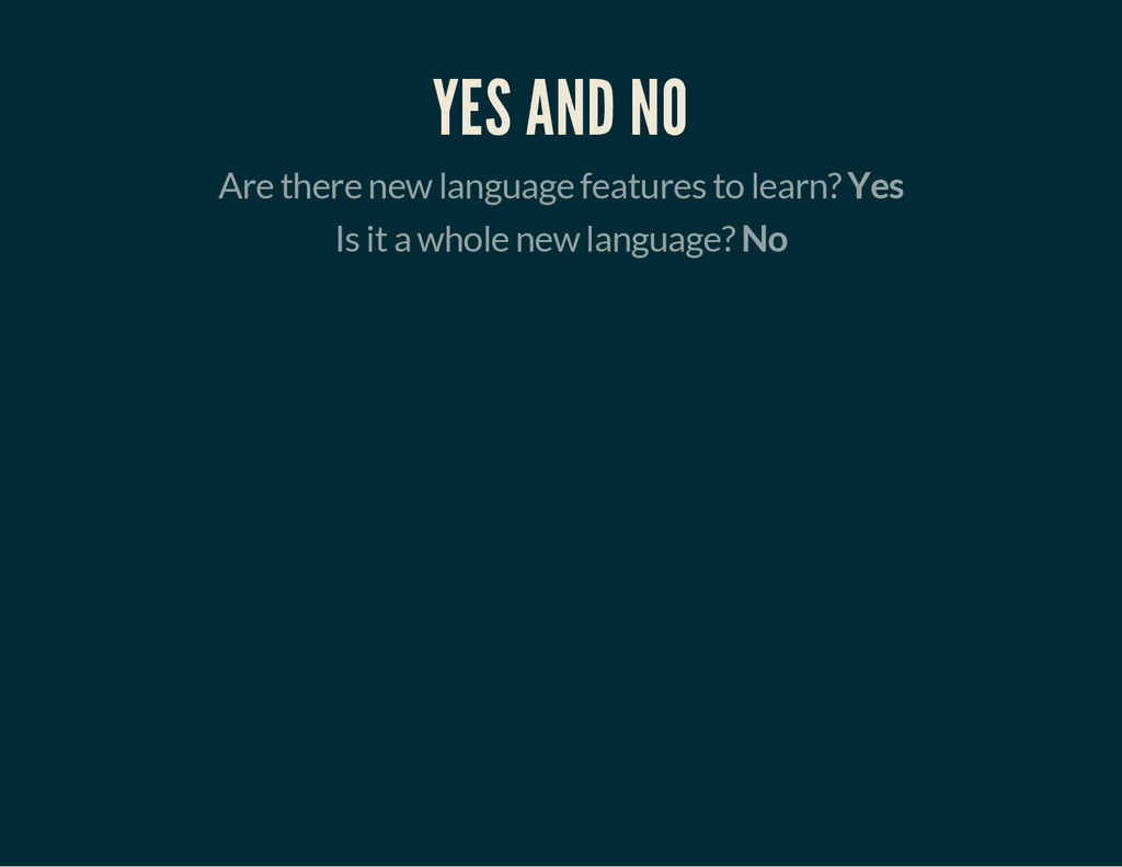 YES AND NO Are there new language features to l...
