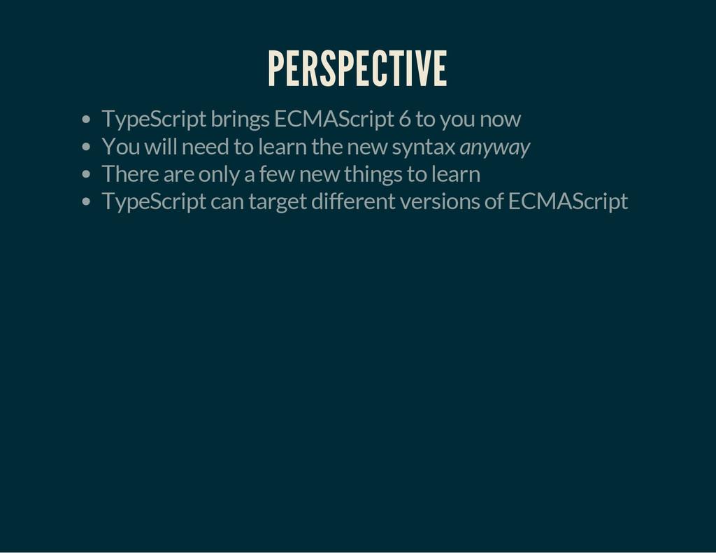 PERSPECTIVE TypeScript brings ECMAScript 6 to y...