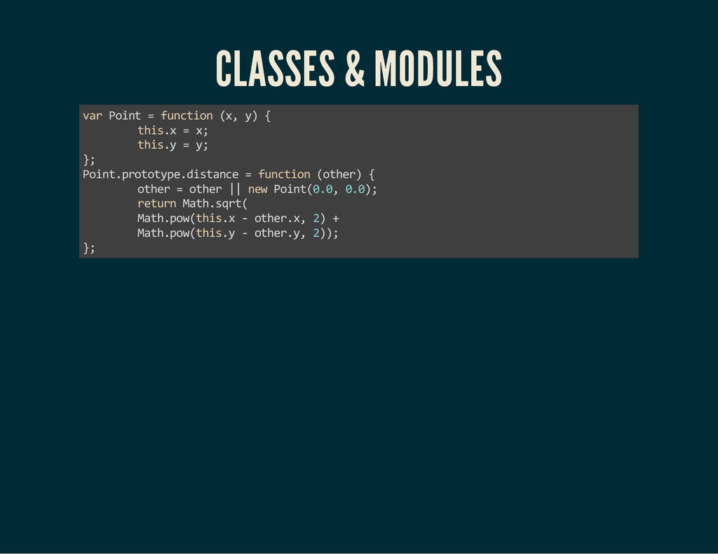 CLASSES & MODULES var Point = function (x, y) {...