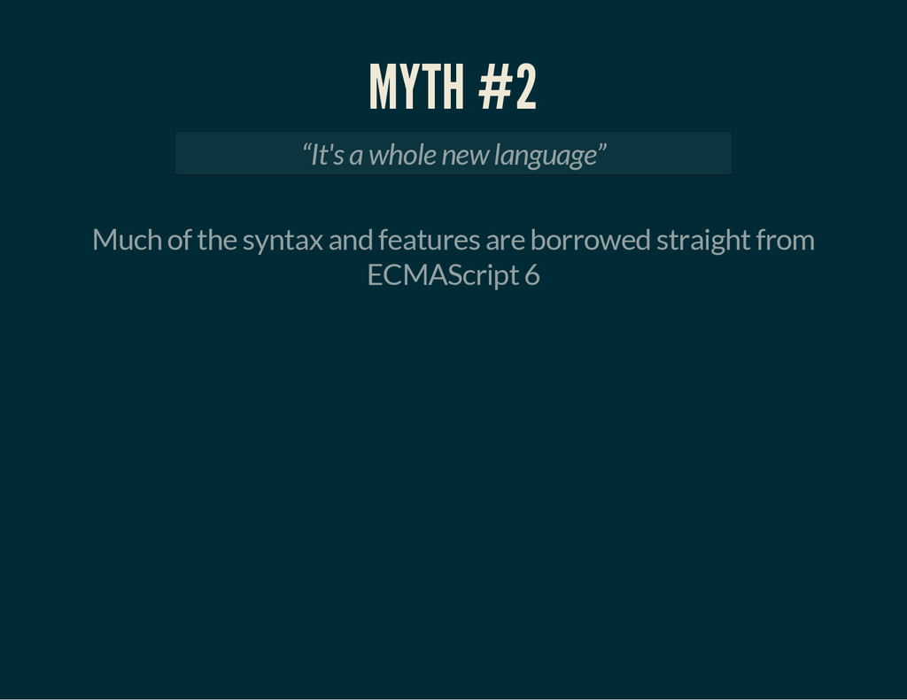 "MYTH #2 ""It's a whole new language"" Much of the..."