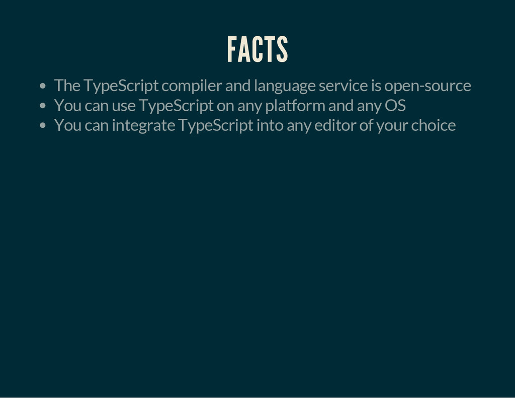 FACTS The TypeScript compiler and language serv...