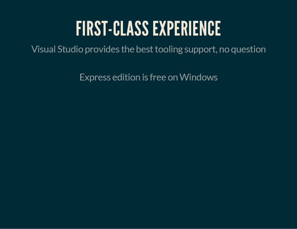 FIRST-CLASS EXPERIENCE Visual Studio provides t...
