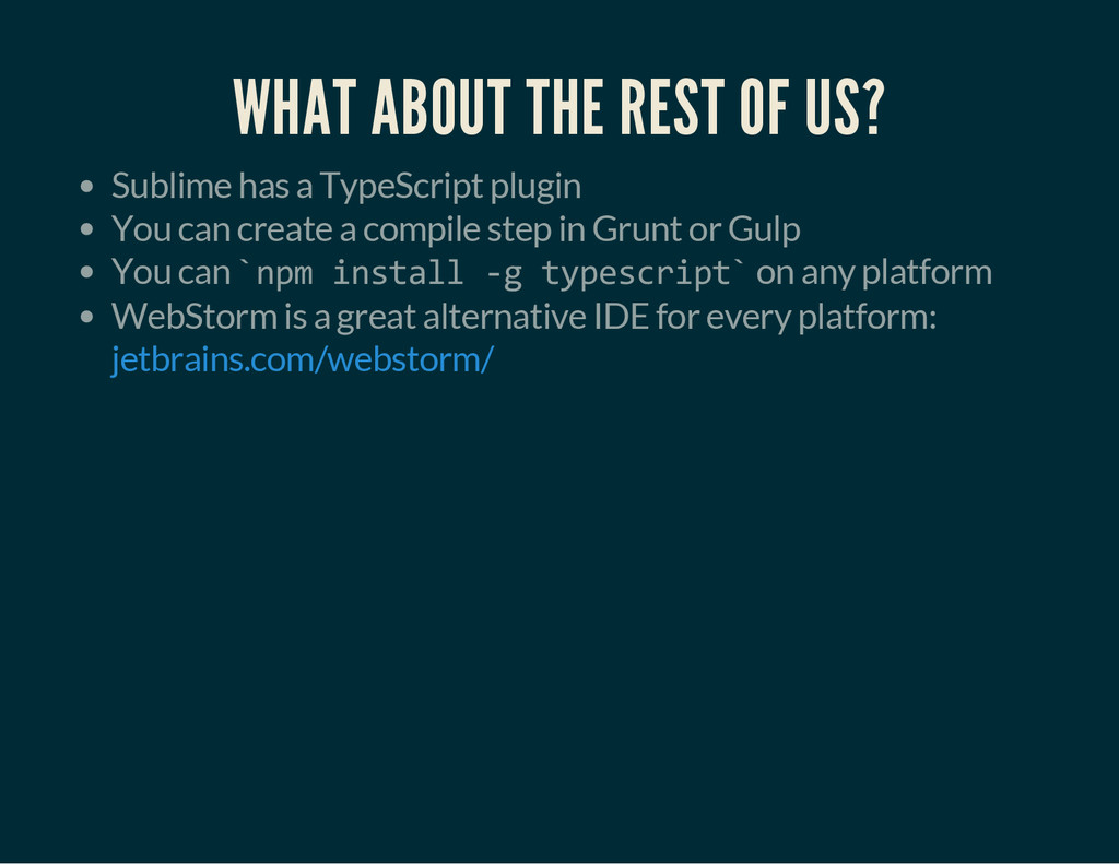 WHAT ABOUT THE REST OF US? Sublime has a TypeSc...