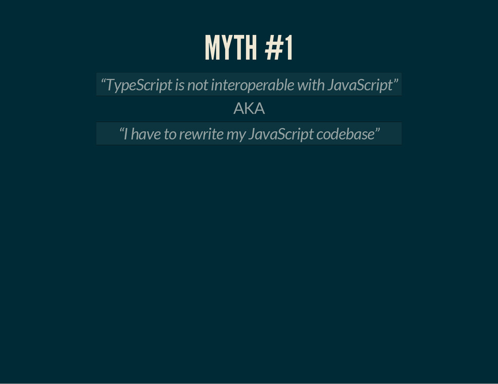 "MYTH #1 ""TypeScript is not interoperable with J..."